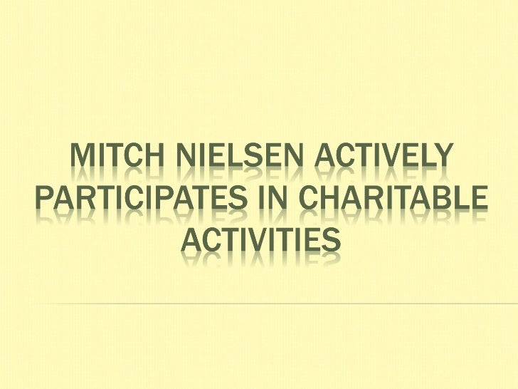 Mitch Nielsen Activly Paricipates in Charitable Activities