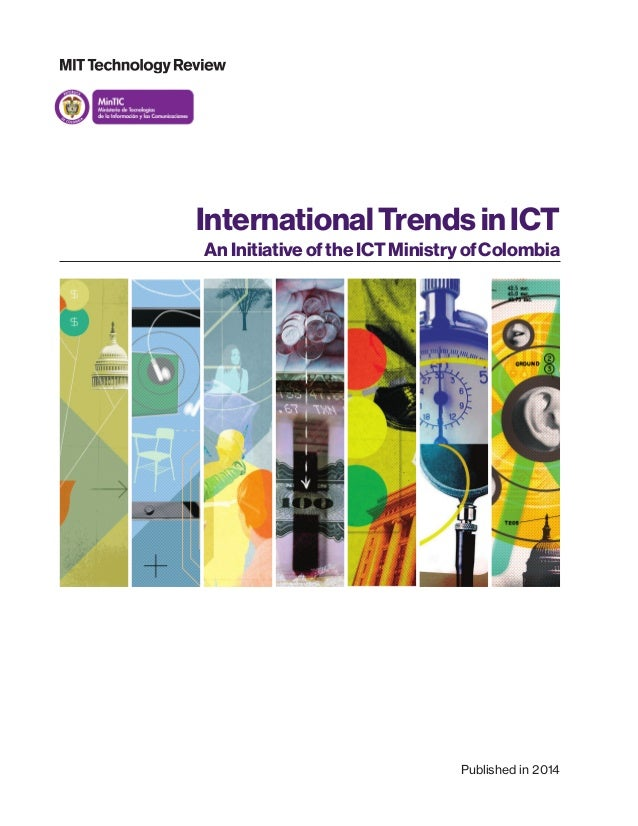 InternationalTrendsinICT AnInitiativeoftheICTMinistryofColombia Published in 2014