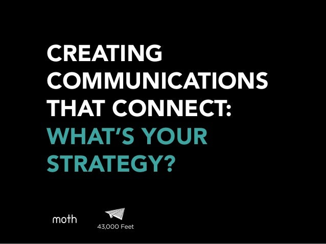 Creating Communications That Connect
