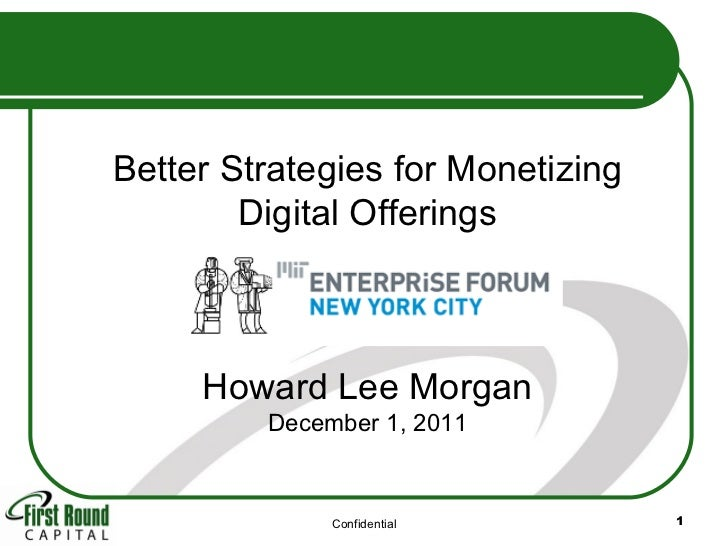 MITEF-NYC-111201-Better Strategies Monetizing Digital - Howard Morgan