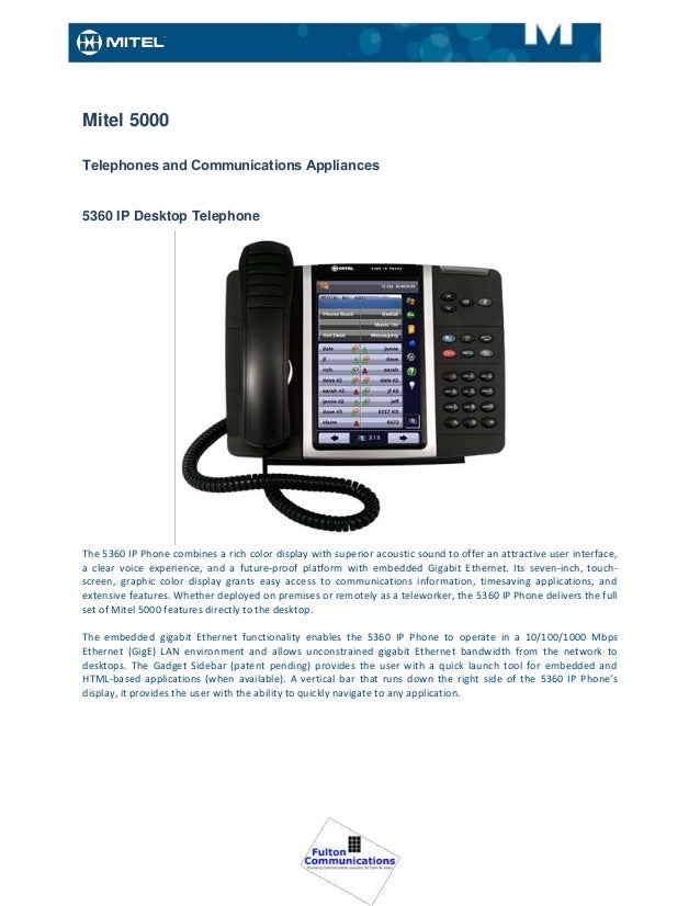 Mitel 5000Telephones and Communications Appliances5360 IP Desktop TelephoneThe 5360 IP Phone combines a rich color display...