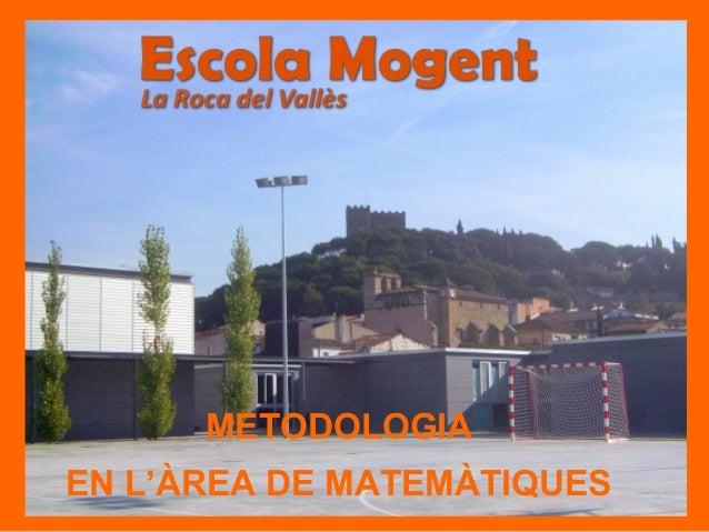 METODOLOGIA EN L'ÀREA DE MATEMÀTIQUES
