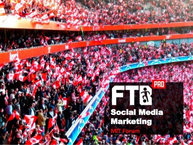 Social Media                 Marketing                 MIT Forum-Confidential-