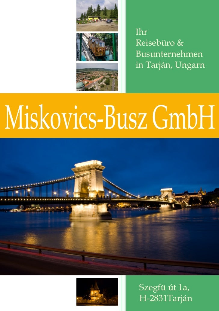 Ihr           Reisebüro &           Busunternehmen           in Tarján, UngarnMiskovics-Busz GmbH            Szegfü út 1a,...