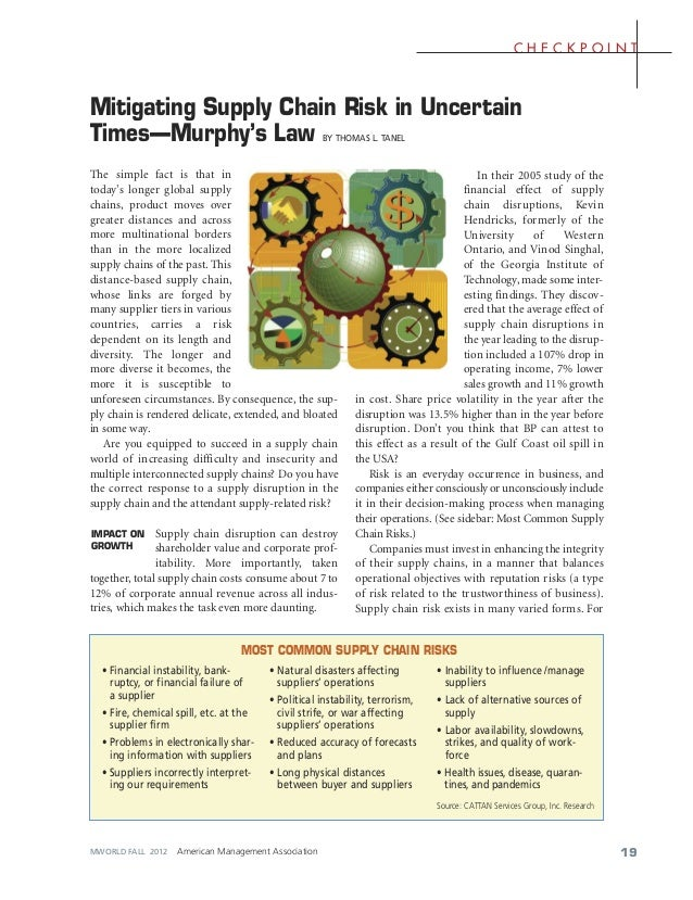 CHECKPOINT  Mitigating Supply Chain Risk in Uncertain Times—Murphy's Law BY THOMAS L. TANEL  The simple fact is that in to...