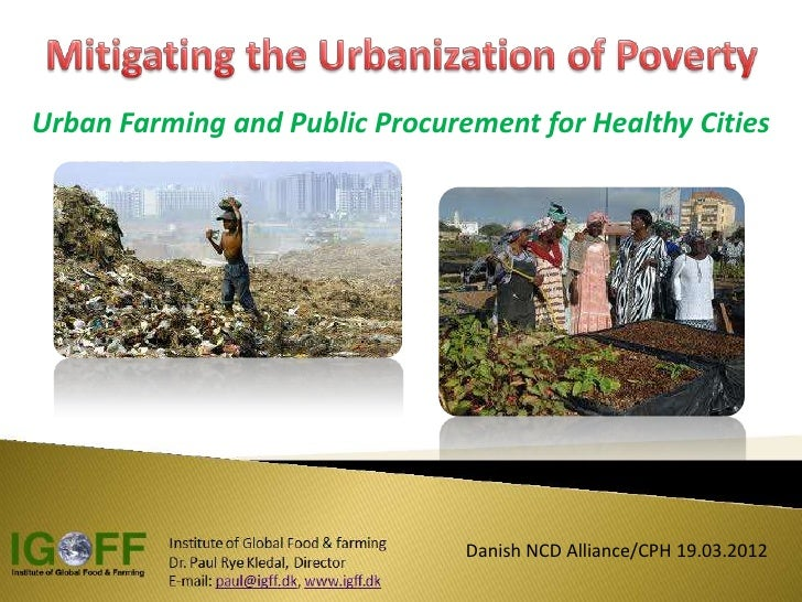 Mitigating the urbanization of poverty   urban farming & public food procurement for healthy cities