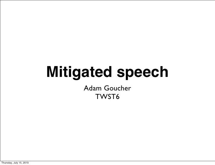 Mitigated speech                               Adam Goucher                                  TWST6     Thursday, July 15, ...