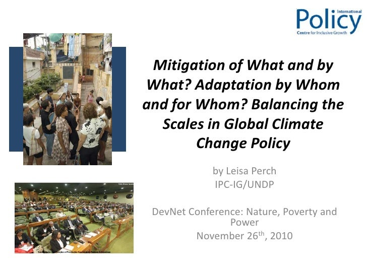 Mitigation of What and by What? Adaptation by Whom and for Whom? Balancing the Scales in Global Climate Change Policy <br ...