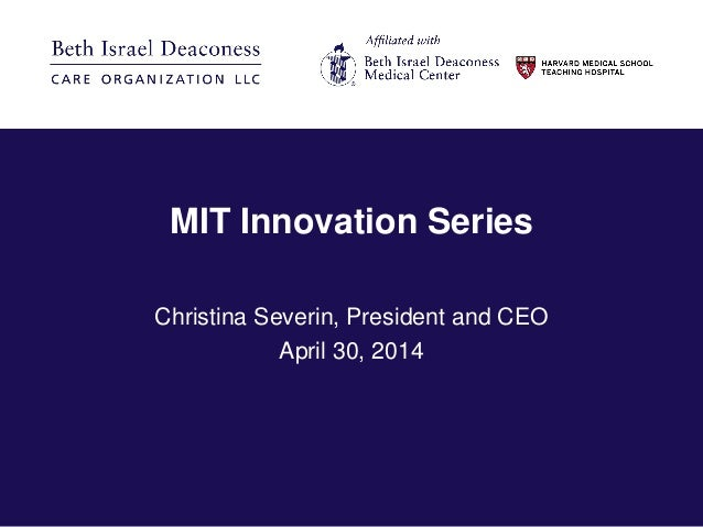 MIT Innovation Series Christina Severin, President and CEO April 30, 2014