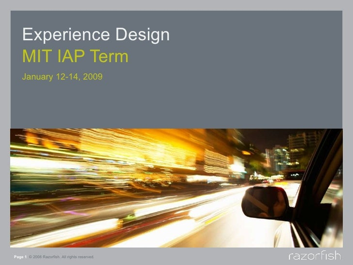 Experience Design MIT IAP Term Page    © 2008 Razorfish. All rights reserved. January 12-14, 2009