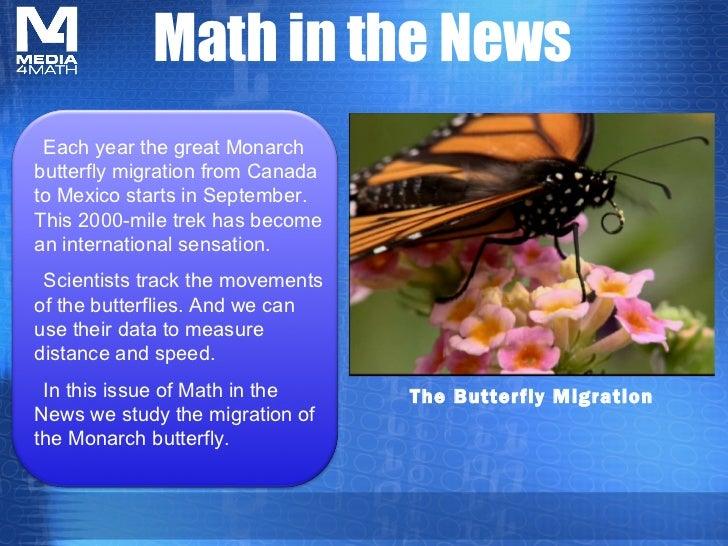 Math in the News Each year the great Monarchbutterfly migration from Canadato Mexico starts in September.This 2000-mile tr...