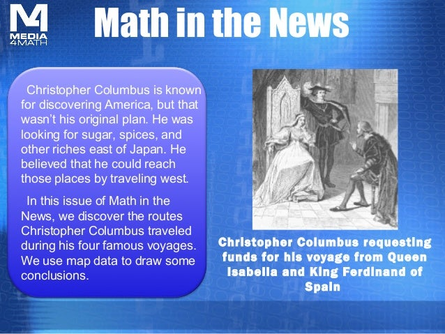 Math in the News Christopher Columbus requesting funds for his voyage from Queen Isabella and King Ferdinand of Spain Chri...