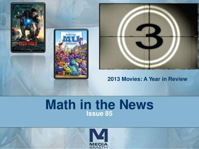 2013 Movies: A Year in Review  Math in the News Issue 85