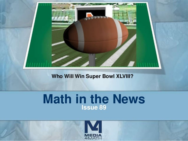 Who Will Win Super Bowl XLVIII?  Math in the News Issue 89