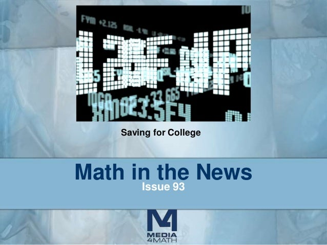 Saving for College  Math in the News Issue 93