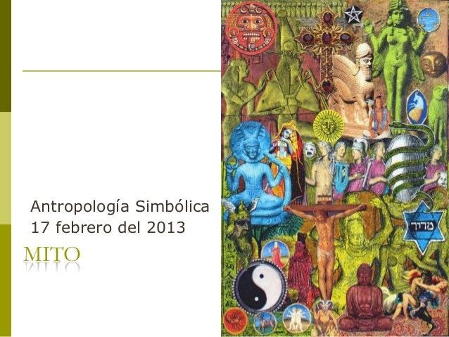 Antropología Simbólica17 febrero del 2013MITO
