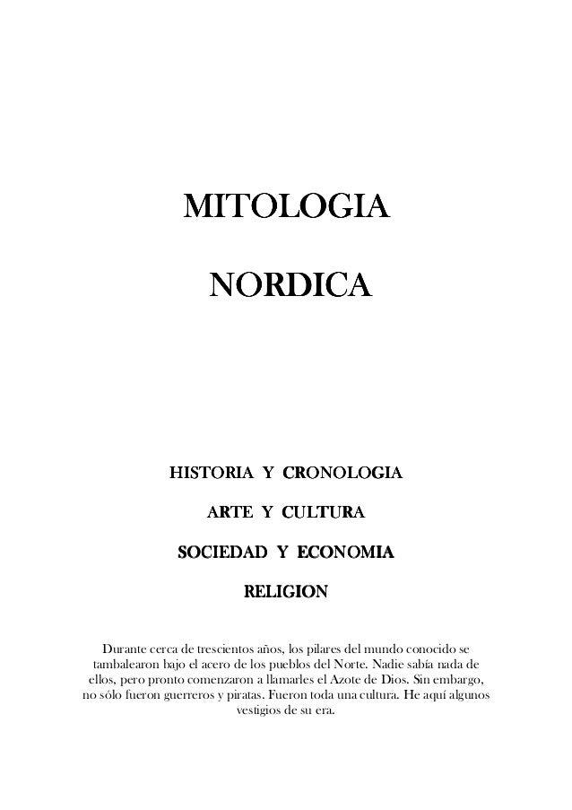 MITOLOGIA NORDICA  HISTORIA Y CRONOLOGIA ARTE Y CULTURA SOCIEDAD Y ECONOMIA RELIGION Durante cerca de trescientos años, lo...