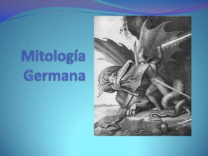 La mitología germana era el conjunto de creencias antesde la cristianización de los pueblos de norte de Europa.Esta se div...