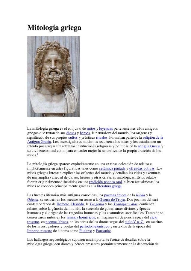 Mitología griegaLa mitología griega es el conjunto de mitos y leyendas pertenecientes a los antiguosgriegos que tratan de ...