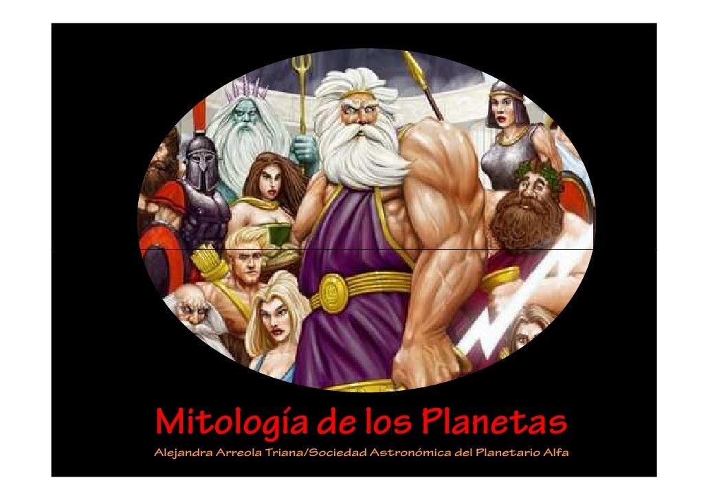 Mitología de los Planetas Alejandra Arreola Triana/Sociedad Astronómica del Planetario Alfa