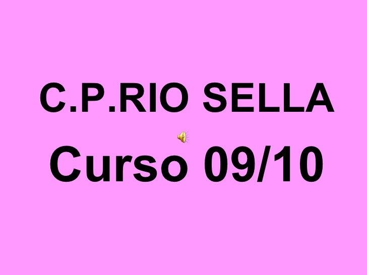 <ul><li>C.P.RIO SELLA </li></ul><ul><li>Curso 09/10 </li></ul>