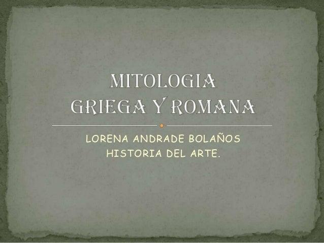 LORENA ANDRADE BOLAÑOS HISTORIA DEL ARTE.