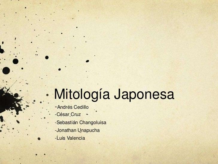 Mitología Japonesa-Andrés Cedillo-César Cruz-Sebastián Changoluisa-Jonathan Unapucha-Luis Valencia