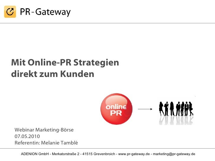 Mit Online-PR Strategien direkt zum Kunden Webinar Marketing-Börse 07.05.2010 Referentin: Melanie Tamblé