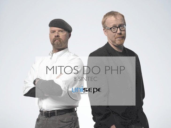 MITOS DO PHP     8 SINTEC