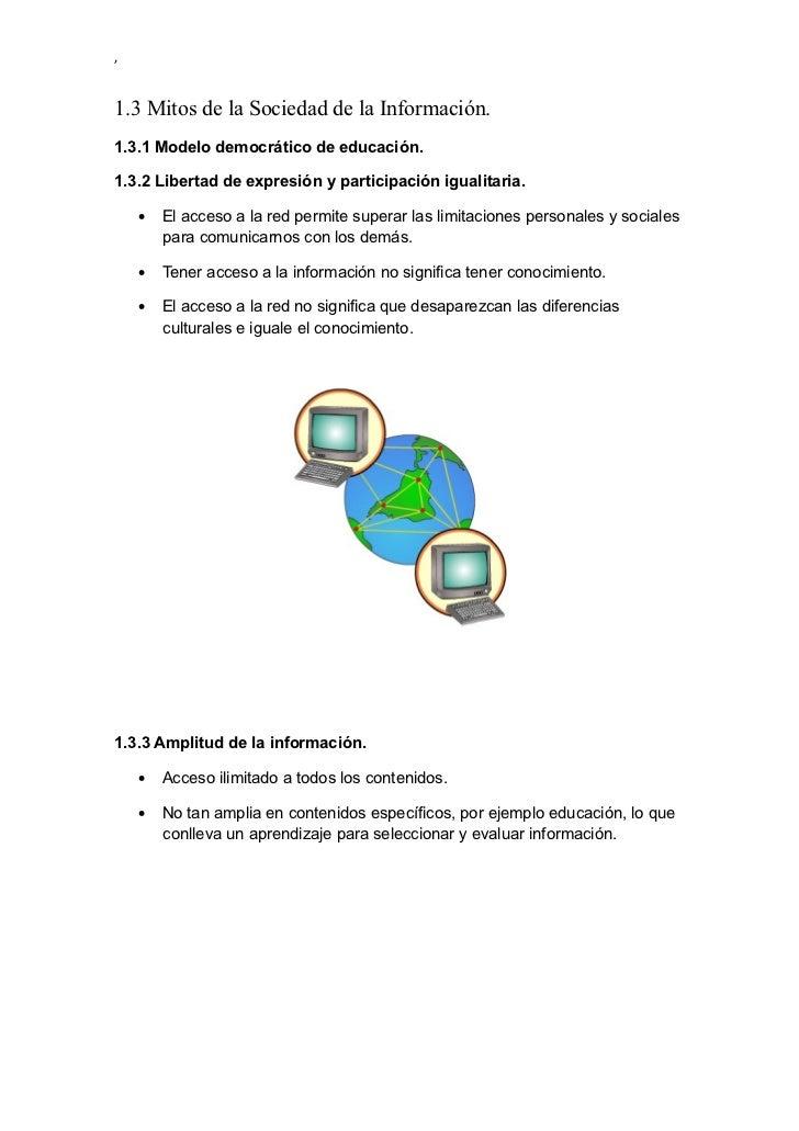 ,1.3 Mitos de la Sociedad de la Información.1.3.1 Modelo democrático de educación.1.3.2 Libertad de expresión y participac...