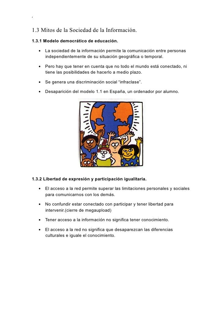 ,1.3 Mitos de la Sociedad de la Información.1.3.1 Modelo democrático de educación.    •   La sociedad de la información pe...