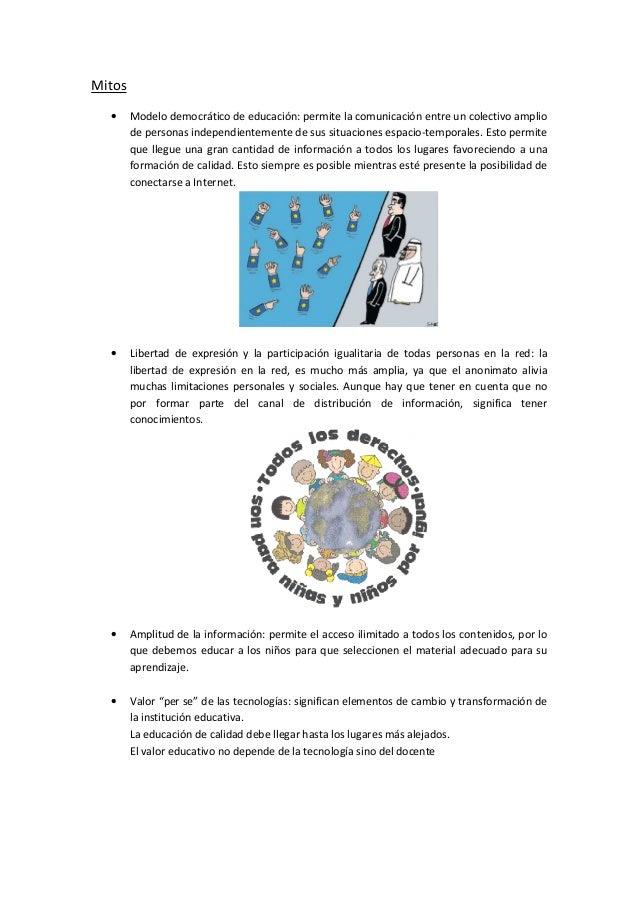 Mitos  •     Modelo democrático de educación: permite la comunicación entre un colectivo amplio        de personas indepen...