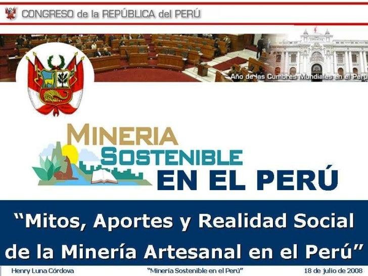 """Henry Luna Córdova   """"Minería Sostenible en el Perú""""   18 de julio de 2008"""