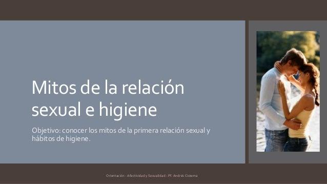 Mitos de la relación sexual e higiene Objetivo: conocer los mitos de la primera relación sexual y hábitos de higiene. Orie...