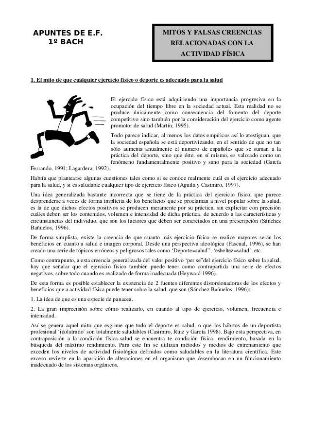 APUNTES DE E.F. 1º BACH  MITOS Y FALSAS CREENCIAS RELACIONADAS CON LA ACTIVIDAD FÍSICA  1. El mito de que cualquier ejerci...