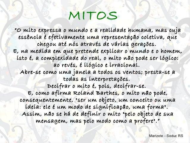 """MITOS""""O mito expressa o mundo e a realidade humana, mas cuja  essência é efetivamente uma representação coletiva, que     ..."""