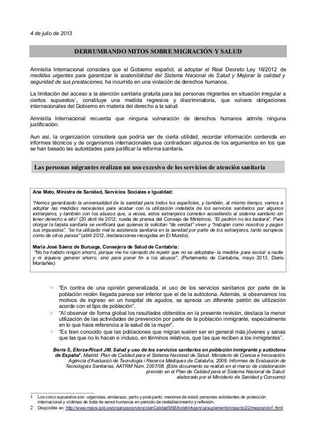 4 de julio de 2013 Amnistía Internacional considera que el Gobierno español, al adoptar el Real Decreto Ley 16/2012 de med...