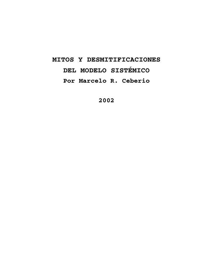 MITOS Y DESMITIFICACIONES  DEL MODELO SISTÉMICO  Por Marcelo R. Ceberio           2002