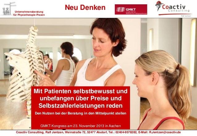Neu DenkenUnternehmensberatung für Physiotherapie-Praxen Coactiv Consulting, Ralf Jentzen, Weinstraße 72, 52477 Alsdorf, T...