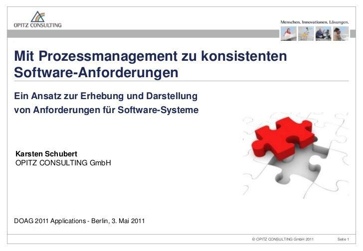 DOAG 2011 Applications - Berlin, 3. Mai 2011<br />Mit Prozessmanagement zu konsistenten Software-Anforderungen<br />Ein An...