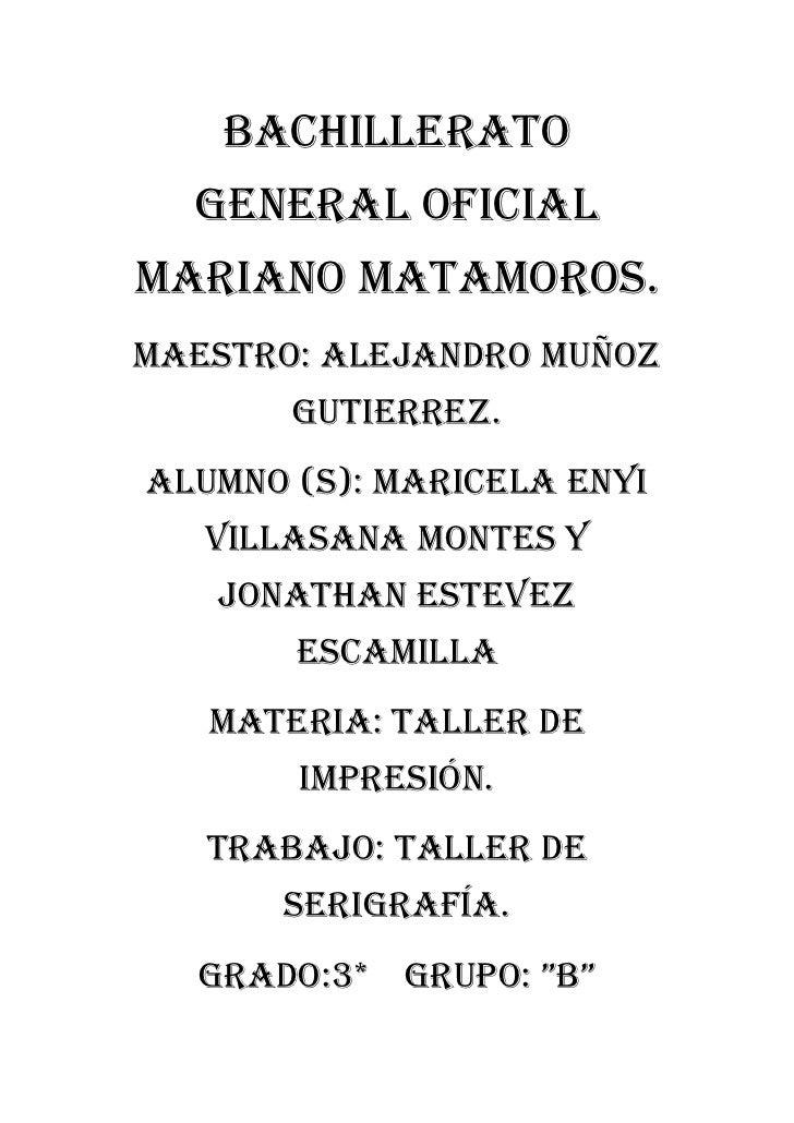 Bachillerato  General OficialMariano Matamoros.Maestro: Alejandro Muñoz       Gutierrez.Alumno (S): Maricela Enyi   Villas...