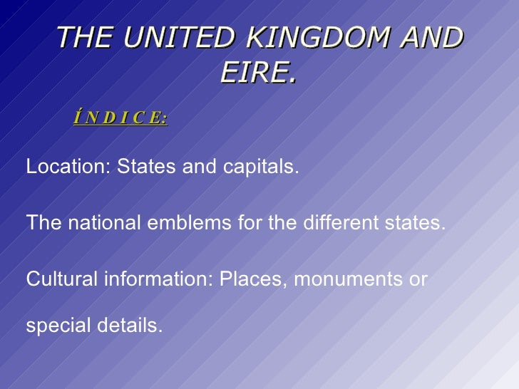 THE UNITED KINGDOM AND EIRE. <ul><li>Location: States and capitals.