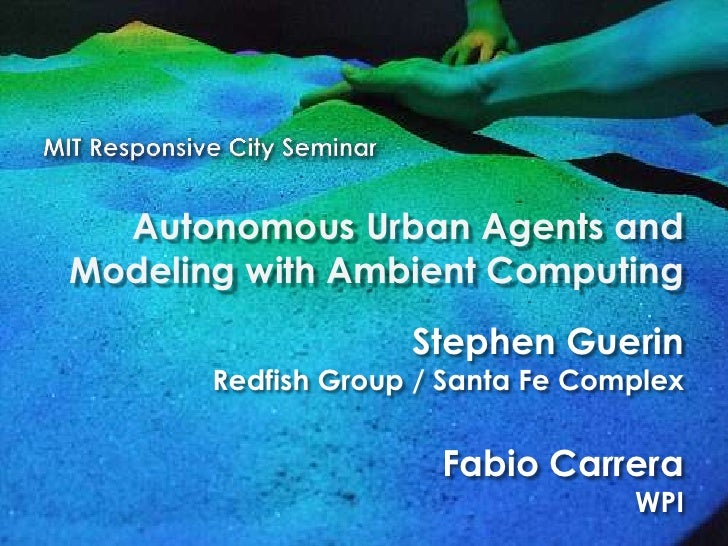 Autonomous Urban Agents and Modeling with Ambient Computing