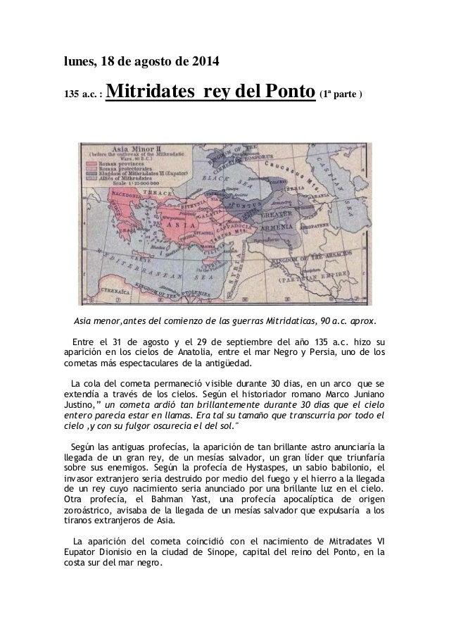 lunes, 18 de agosto de 2014  135 a.c. : Mitridates rey del Ponto (1ª parte )  Asia menor,antes del comienzo de las guerras...