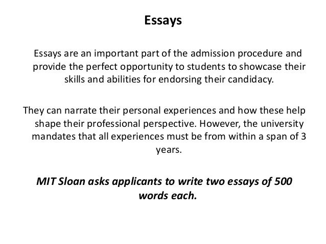 mit sloan mba admission essays Sloan mit essay 4: please tell us a time when you put an idea into action describe in detail what you thought, felt, said, and did (500 words or less) sloan mit cover letter: prepare a cover letter (up to 500 words) seeking a place in the mit sloan mba.