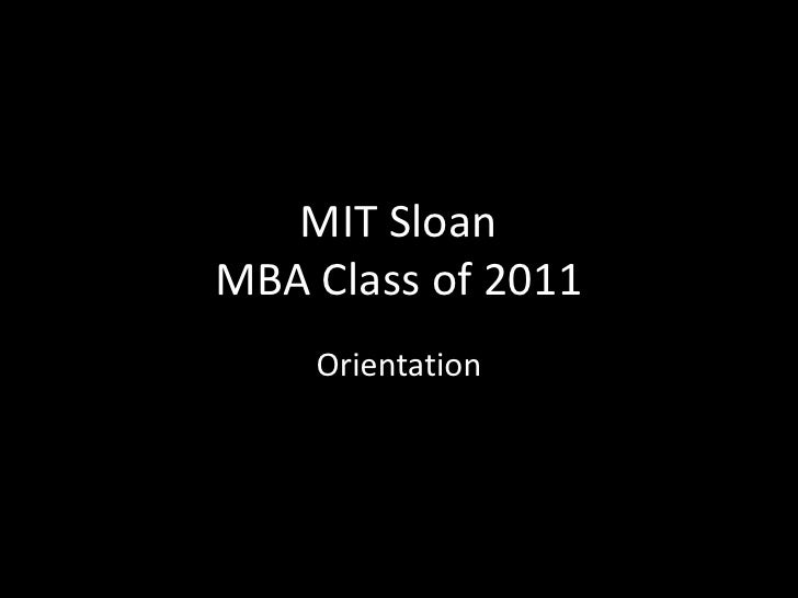MIT SloanMBA Class of 2011<br />Orientation<br />