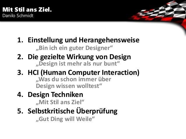 """1. Einstellung und Herangehensweise """"Bin ich ein guter Designer"""" 2. Die gezielte Wirkung von Design """"Design ist mehr als n..."""