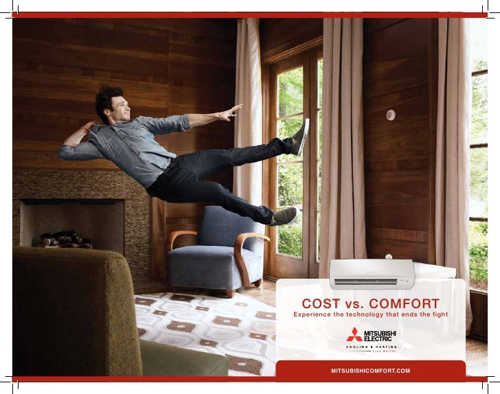 COST vs. COMFORTExperience the technology that ends the fight          mitsubishicomfort.com