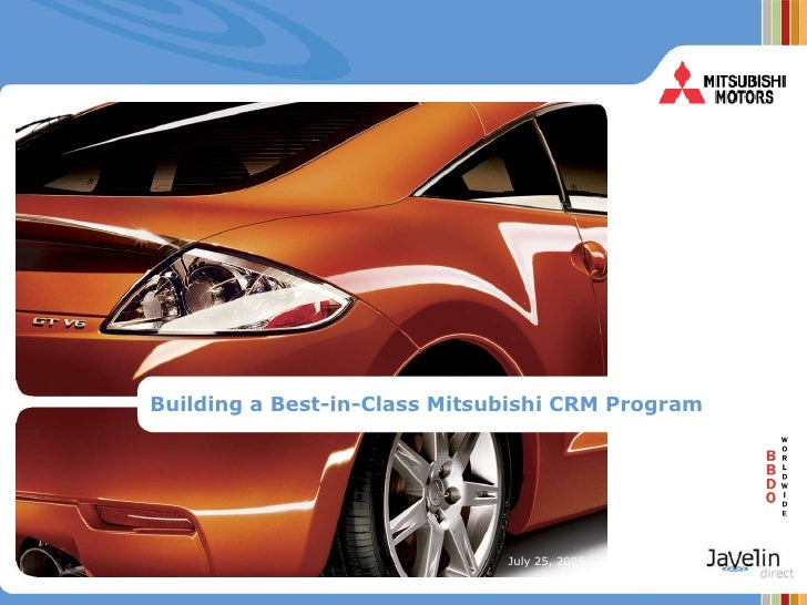 Building a Best-in-Class Mitsubishi CRM Program July 25, 2005