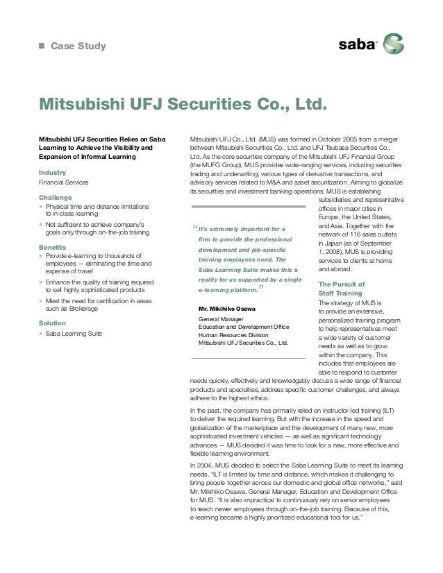 Case Study  Mitsubishi UFJ Securities Co., Ltd. Mitsubishi UFJ Securities Relies on Saba Learning to Achieve the Visibilit...
